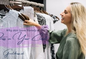 Why Add Some Variety of Dress in Your Closet?