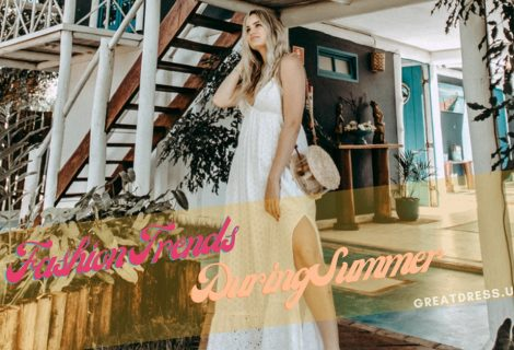 Fashion Trends During Summer