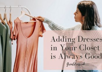 Adding Dresses in Your Closet is Always Good