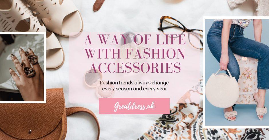 A Way of Life with Fashion Accessories