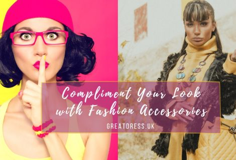 Compliment Your Look with Fashion Accessories