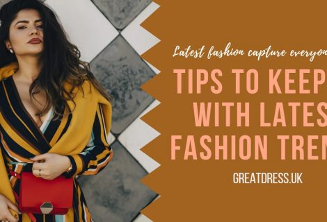 Tips to Keep up with Latest Fashion Trends