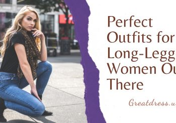 Perfect Outfits for the Long-Legged Women Out There