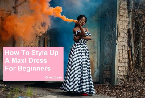 How To Style Up A Maxi Dress For Beginners