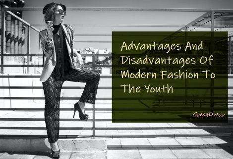 Advantages And Disadvantages Of Modern Fashion To The Youth