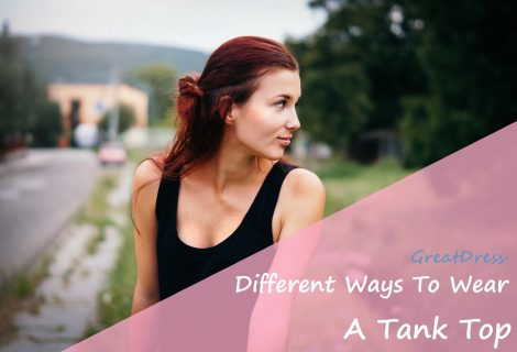Different Ways To Wear A Tank Top