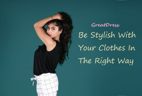 Be Stylish With Your Clothes In The Right Way