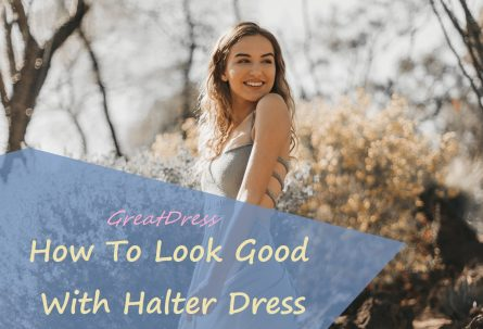 How To Look Good With Halter Dress