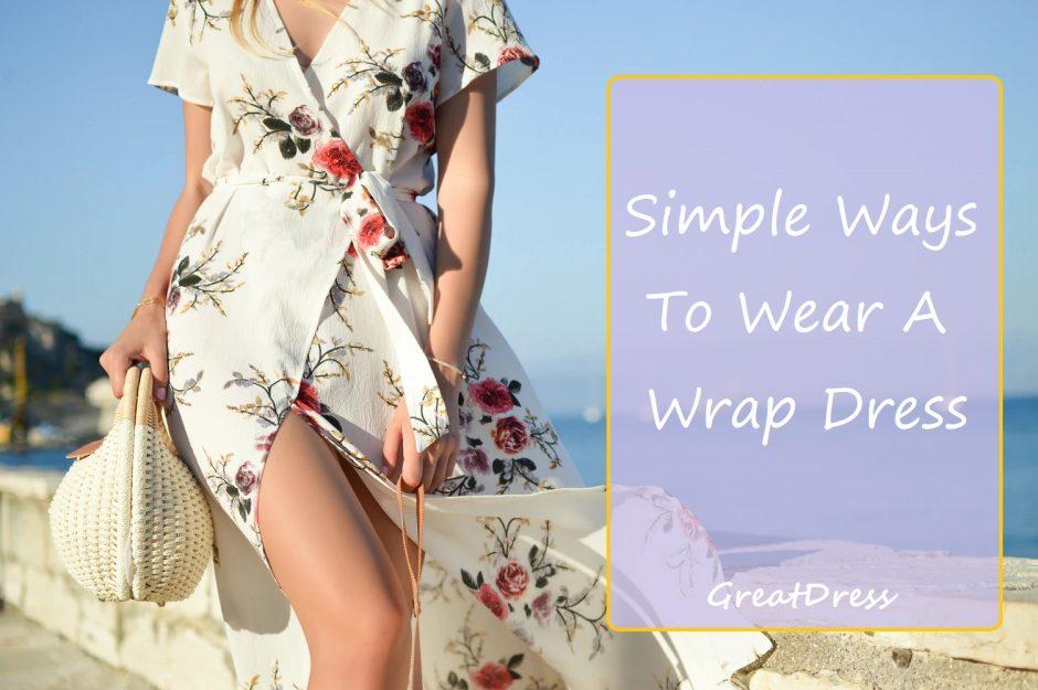 Simple Ways To Wear A Wrap Dress