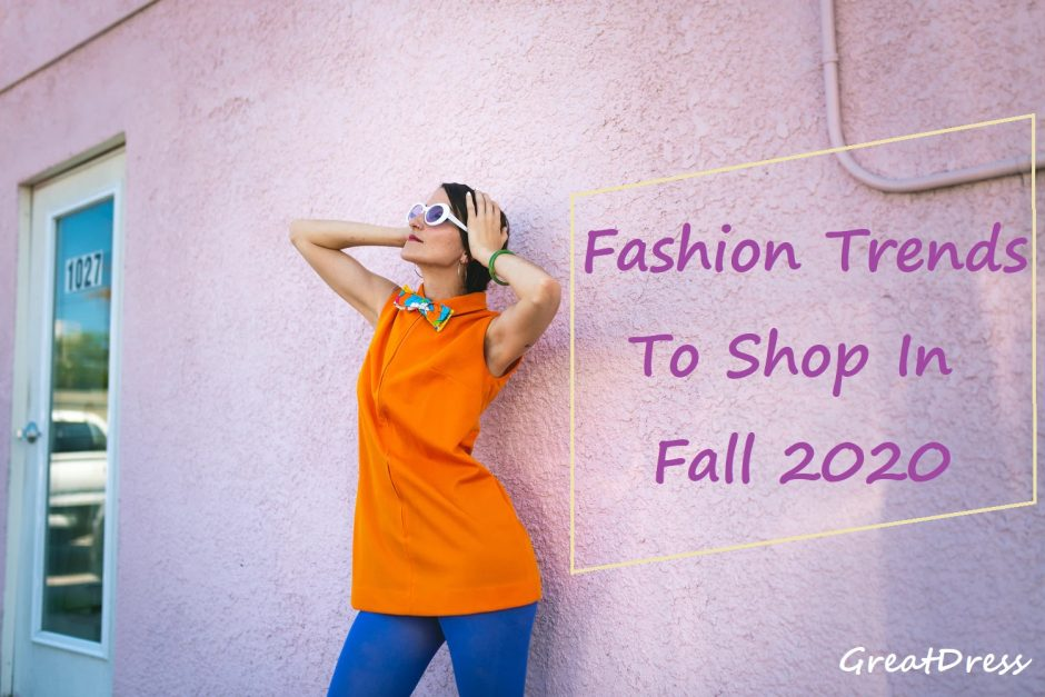 Fashion Trends To Shop In Fall 2020
