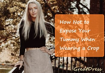 How Not to Expose Your Tummy When Wearing a Crop Tops