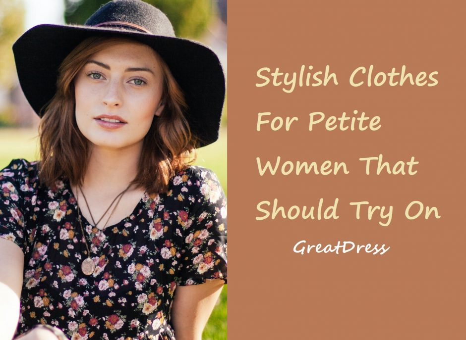 Stylish Clothes For Petite Women That Should Try On