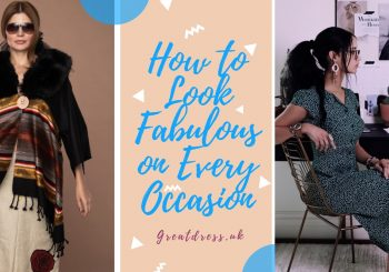 How to Look Fabulous on Every Occasion